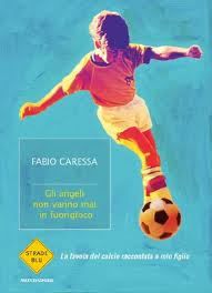 Fabio Caressa, gli angeli non vanno mai in fuorigioco, copertina